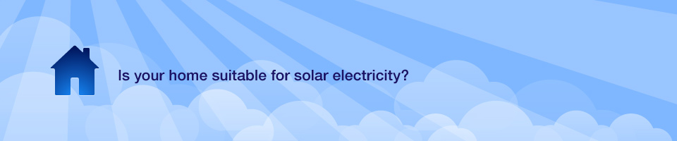 Is your home suitable for solar electricity?